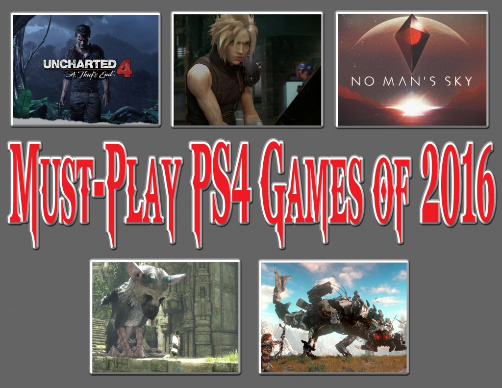 Must-Play PS4 Games of 2016